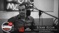 Özkan Özcan - Ankara Mı Sarhoş Ben Mi Sarhoşum