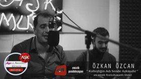 Özkan Özcan – Kalleşliğin Adı Sende Aşk Mıdır?