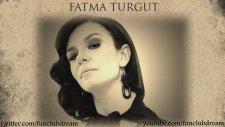 Fatma Turgut - Herkes Gibisin
