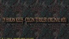 Dj Hakan Keles - Çılgın Türkler (Orginal Mix)