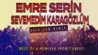 Emre Serin - Sevemedim Kara Gözlüm (2014 EDM Remix)