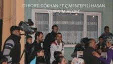 Dj Porti Gökhan Ft Çimentepeli Hasan - O Benim Aşkım