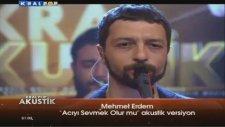 Mehmet Erdem - Acıyı Sevmek Olur Mu (Canlı Performans)