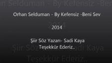 By Kefensiz Ft Orhan Selduman - Beni Sev 2014