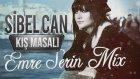 Sibel Can - Kış Masalı (Emre Serin Mix )