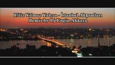 Filiz Yılmaz Yalçın - İstanbul Akşamları (Remix)