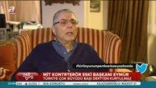 Mehmet Eymür: Mit Gülen'le Temastaydı