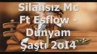 Silahsız Mc Ft Esflow - Dünyam Şaştı 2014