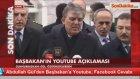 Youtube'un Facebook'un Kapatılması Söz Konusu Olamaz - Abdullah Gül