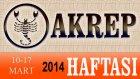 AKREP Bu HAFTA Burç ve Astroloji Yorumu(10-16 Mart 2014) Astrolog DEMET BALTACI, Bilinç Okulu