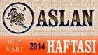 ASLAN Bu HAFTA Burç ve Astroloji Yorumu(10-16 Mart 2014) Astrolog DEMET BALTACI, Bilinç Okulu