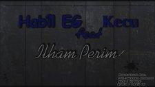 Habîl Eg Feat Kecu - İlham Perim