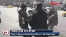 Gözaltına Alınmak İstenen Genci Polise Vermeyen Halk