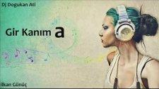 Dj Doğukan Ati - Gir Kanıma 2014 ( Ati Remix )