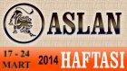 ASLAN Bu HAFTA Burç ve Astroloji Yorumu(17-24 Mart 2014) Astrolog DEMET BALTACI, Bilinç Okulu