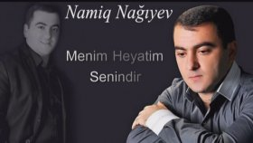 Namiq Nagiyev - Menim Heyatim Senindir 2014