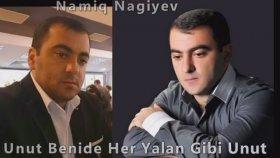 Namiq Nagiyev - Unut Benide Her Yalan Gibi