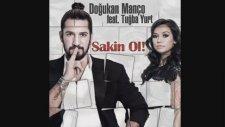 Doğukan Manço Feat.tuğba Yurt - Sakin Ol