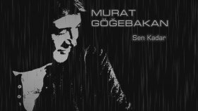 Murat Göğebakan - SEN KADAR