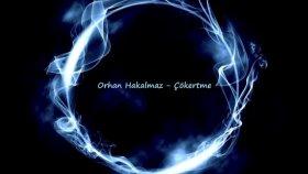 Orhan Hakalmaz - Çökertme