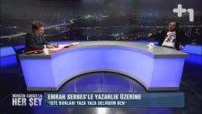 Son Montajı Halk Yapacak - Emrah Serbes