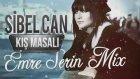 Emre Serin Feat Sibel Can - Kış Masalı (Remix)