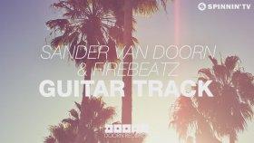 Sander Van Doorn & Firebeatz - Guitar Track