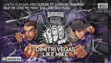 Dimitri Vegas & Like Mike - Smash The House Radio #50