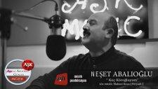 Neşet Abalıoğlu - Koç Köroğluyam - Aşk Müzik 2014