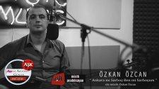 Özkan Özcan - Ankara Mı Sarhoş Ben Mi Sarhoşum - Aşk Müzik 2014