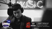 Samet Burak Ay - Sen Gittin Ya Şimdi - Aşk Müzik 2014