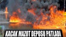 Kaçak Mazot Deposu Patladı