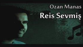 Ozan Manas - Reis Sevmiş