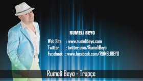 Rumeli Beyo - Trupçe