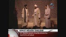 Tiyatro Marmara - Hz.ömer (Adalet Mülkün Temelidir.) - Tv Haberi