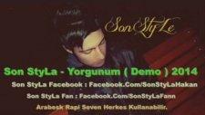 Son Styla - Yorgunum 2014 Demo Herkes Kullanabilir