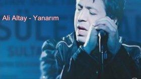 Ali Altay - Yanarım