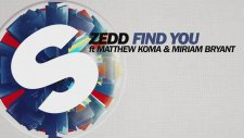 Zedd - Find You ft. Matthew Koma & Miriam Bryant (Extended Mix Preview) [OUT NOW]