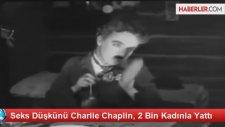Charlie Chaplin, 2 Bin Kadınla Yattı