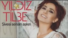 Yıldız Tilbe - Şivesi Sensin Aşkın 2014