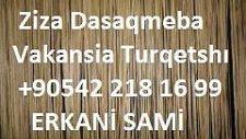 Zıza Dasaqmeba Vakansia Turqetshı  90542 218 16 99