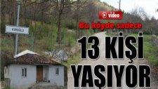Bu Köyde Sadece 13 Kişi Yaşıyor