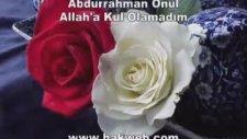 Abdurrahman Önül - Allah'a Kul Olamadım