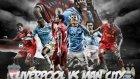 Adada Yılın Maçı: Liverpool - M. City   ( İngiltere ) (premier League)