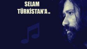 Osman Öztunç - SELAM TÜRKİSTAN'A