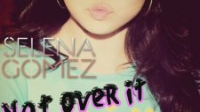 Selena Gomez & The Scene - Not Over It