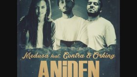 Medusa - Aniden (Ft. Contra & Orking) - 2014