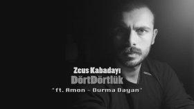 Zeus Kabadayı - Durma Dayan Dörtdörtlük) (Ft. Amon) (2014)