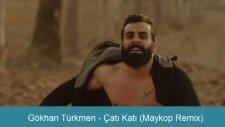 Gökhan Türkmen - Çatı Katı (Maykop Remix)