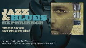 Salvatore Tranchini | Jerry Bergonzi | Franco Ambrosetti - Femmena (Quintet Version)